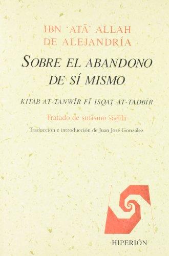 9788475174075: Sobre el Abandono de si Mismo: Tratado de Sufismo Sadili