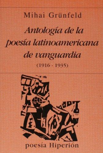 Antología de la poesía latinoamericana de vanguardia: Grunfeld, Mihai G.