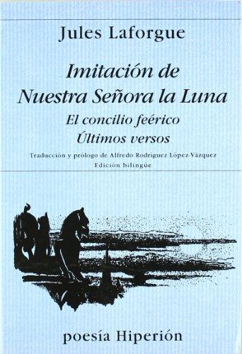 9788475174907: Imitación de Nuestra Señora de la Luna ; El concilio feérico ; Últimos versos (Poesía Hiperión)
