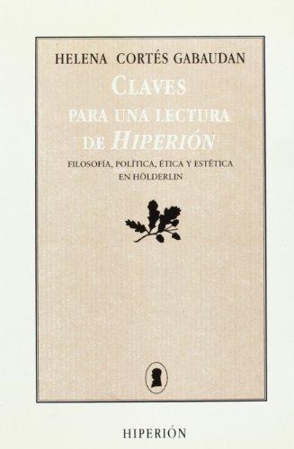 9788475174914: ...Claves para una lectura de Hiperión. Filosofía, política, ética y estética en Hölderlin. (Cortés Gabaudan, Helena)