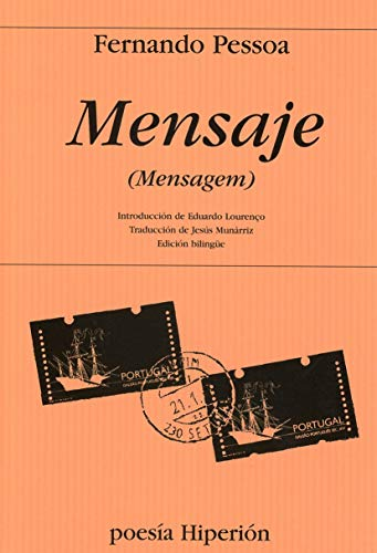 MENSAJE. MENSAGEM. 1ª edición Presentación de Eduardo: PESSOA, Fernando