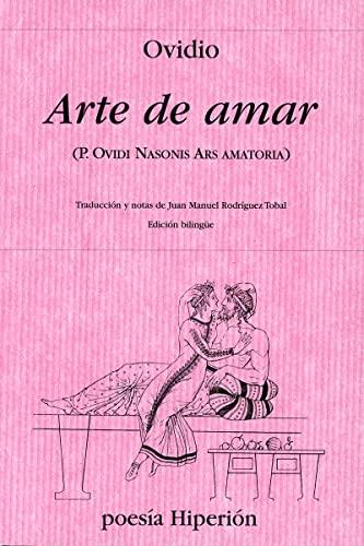 9788475175522: Arte de amar: (P. Ovidi Nasonis Ars amatoria) (poesía Hiperión,)