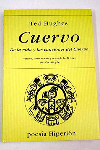 Cuervo: De La Vida Y Las Canciones Del Cuervo (Edicion Bilingue) (8475175724) by Ted Hughes