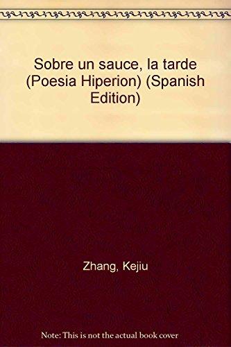 9788475176543: Sobre un sauce, la tarde (Poesía Hiperión)