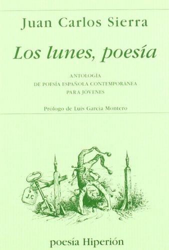 9788475177397: Los lunes, poesía: antología de poesía española contemporánea para jóvenes (Poesía Hiperión)