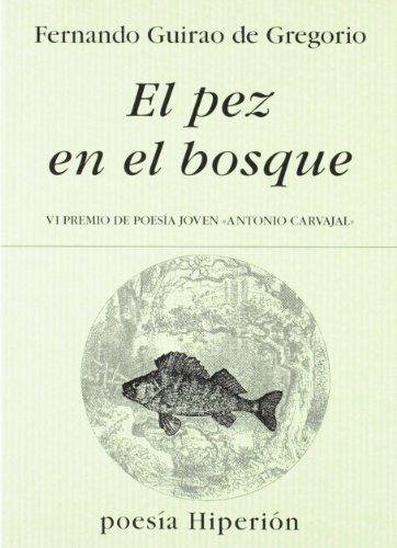 EL PEZ EN EL BOSQUE: Fernando Guirao de