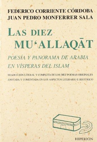 9788475178257: Las Diez Mu'allaqat: Poesia Y Panorama De Arabia En Visperas Del Islam