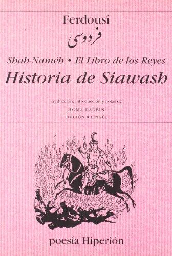 Sha Nameh ; El libro de los Reyes ; Historia de Siawash (Hiperión) - Firdawsi