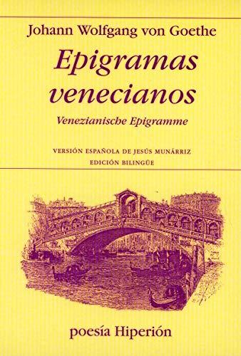 EPIGRAMAS VENECIANOS (Ed. bilingüe): Johann Wolfgang von Goethe