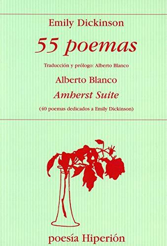 9788475179452: 55 poemas: Amherst suite (40 poemas dedicados a Emily Dickinson) (Poesía Hiperión)