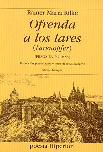 9788475179568: Rainer Maria Rilke. Ofrenda a los lares (Larenopfer)