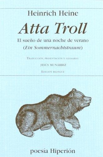 9788475179810: Atta Troll. El sueño de una noche de verano: Traducción , presentación y glosario: Jesús Munárriz (Poesía Hiperión)