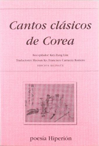 Cantos Clasicos de Corea (Bilingual edition: in: Lim, Key-Zung (Comp.)