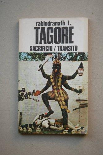 9788475200378: Sacrificio ; Tránsito / Rabindranth Tagore ; introducción Manuel A. Penella ; traducción Enríquez López Castellón