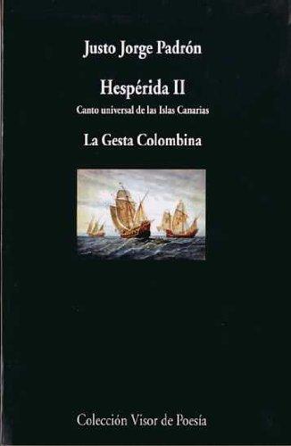 9788475220857: Hesperida II: Canto Universal de Las Islas Canarias, La Gesta Colombina 2005-2007 (Spanish Edition)