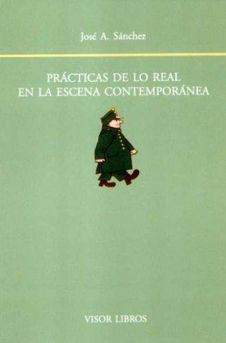 9788475220901: Practicas de lo real en la escena contemporanea (Biblioteca Filologica Hispana)