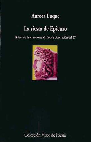 9788475221014: La siesta de Epicuro: 693 (Visor de Poesía)