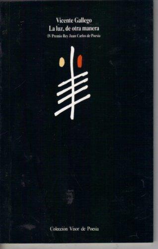 9788475222318: La luz, de otra manera (1985-86) (Colección Visor de poesía) (Spanish Edition)