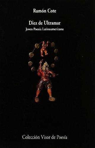 Diez de Ultramar. Joven Poesía Latinoamericana: José: Ramón Cote (ed.)