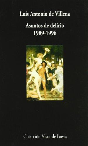 Asuntos de delirio (1989-1996): VILLENA, Luis Antonio de