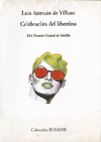 9788475223933: Celebración Del Libertino. 1996-1998 (Visor de Poesía)