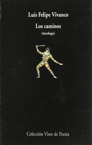 9788475223988: Los Caminos: Antología (Visor de Poesía)