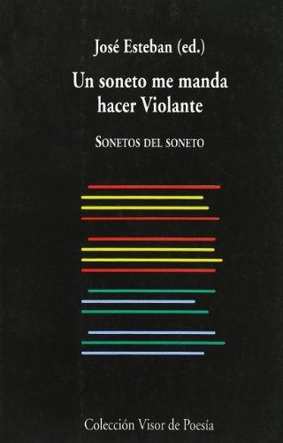 9788475224497: Un Soneto Me Manda Hacer Violante: Sonetos Del Soneto (Visor de Poesía)