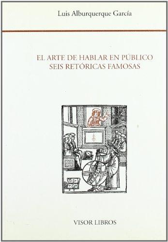 9788475224732: El Arte De Hablar En Publico : Seis Retoricas