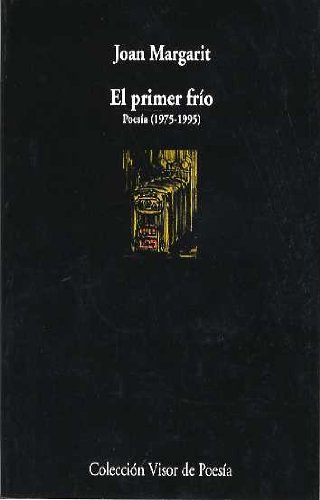 El Primer Fr?o: Poes?a 1975-1995 Coleccion Visor De Poesia (Spanish Text) (Signed By Author): ...