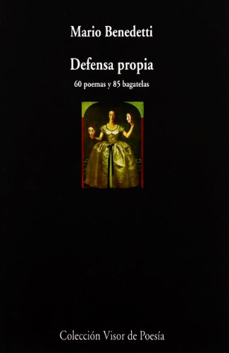 9788475225784: Defensa Propia: 60 Poemas Y 85 Bagatelas (Visor de Poesía)