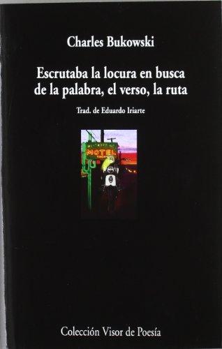 9788475225869: Escrutaba La Locura En Busca De La Palabra, El Verso, La Ruta (Visor de Poesía)