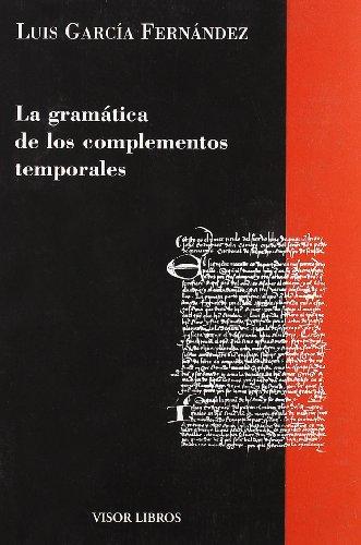 9788475226385: La gramática de los complementos temporales (gramática del Español)