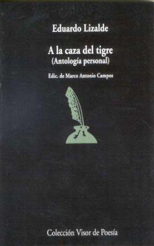 9788475226460: a la Caza del Tigre: Antologia Personal (Spanish Edition)
