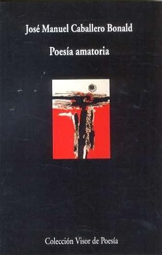9788475226491: Poesía amatoria: Nueva edición aumentada 1951 - 2005 (Visor de Poesía)