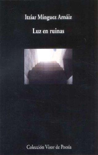 9788475226644: Luz En Ruinas (Visor de Poesía)