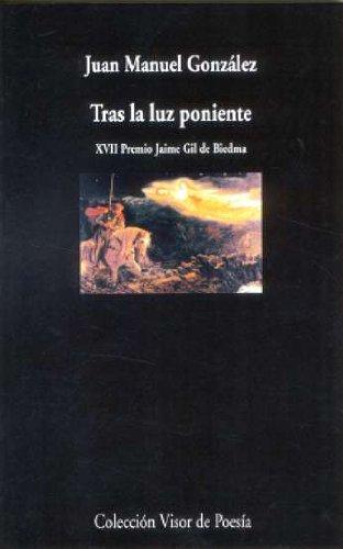 9788475226651: Tras La Luz De Poniente (Visor de Poesía)