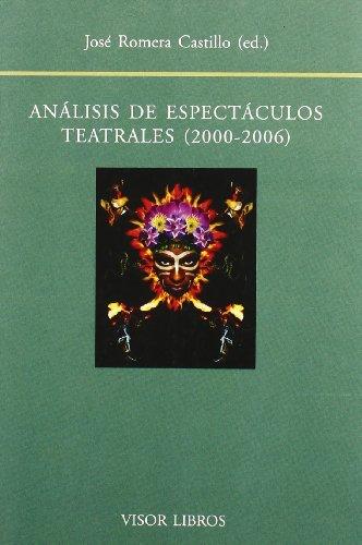 9788475227009: Analisis de Espectaculos Teatrales (2000-2006): Actas del XVI Seminario Internacional del Centro de Investigacion de Semiotica Literaria, Teatral y Nu (Spanish Edition)