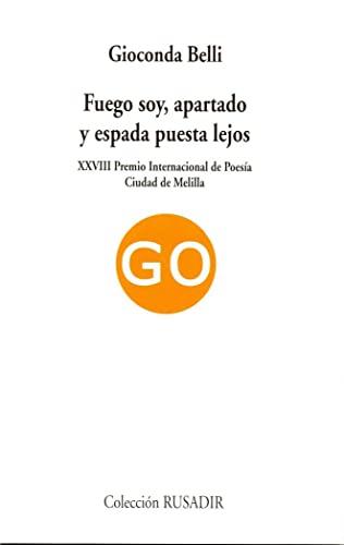 9788475227191: Fuego Soy, Apartado Y Espada Puesta Lejos. XXVIII Premio Internacional De Poesía Ciudad De Melilla (Visor de Poesía)