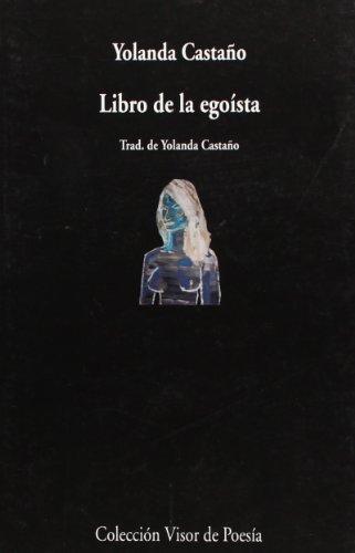 9788475227474: Libro De La Egoísta (Visor de Poesía)