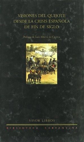 9788475227894: Visiones del Quijote Desde La Crisis Espanola de Fin de Siglo (Spanish Edition)