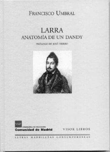 9788475228037: Larra. Anatomía de un dandy (Letras madrileñas Contemporáneas)