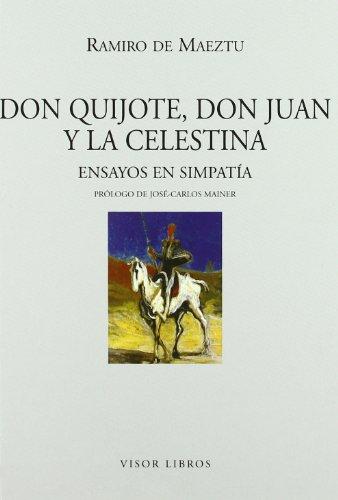 9788475228112: Don Quijote, Don Juan y la Celestina: Ensayos en simpatía (Letras madrileñas Contemporáneas)
