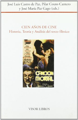 Cien anos de cine/ One Hundred Years of Film: Historia, Teoria Y Analisis Del Texto Filmico (...