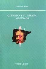 9788475228556: QUEVEDO Y SU ESPAA IMAGINADA
