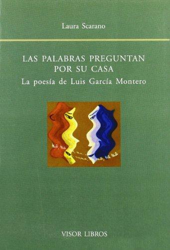 9788475228747: Palabras preguntan por su casa - la poesia de Luis García Montero -