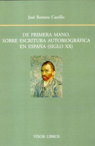 de Primera Mano: Sobre Escritura Autobiografica En Espa~na, Siglo XX (Hardback): Jose Romera ...