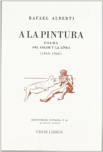 A LA PINTURA: Poema del color. de ALBERTI,R: Visor Libros ...