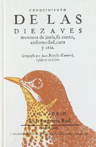 9788475229003: Conocimiento de las diez aves menores de jaula, su canto, enfermedad, cura y cría (Biblioteca de obras raras y curiosas) (Spanish Edition)