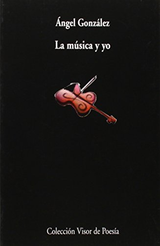 9788475229454: La música y yo (Colección Visor de poesía) (Spanish Edition)