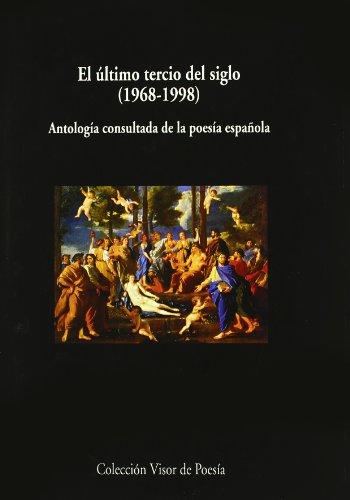 9788475229515: El último tercio de siglo, 1968-1998: Antología consultada de la poesía española (Visor de Poesía Maior)